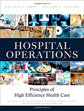 Hospital Operations: Principles of High Efficiency Health Care 9780132908665