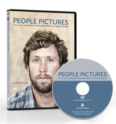 People Pictures: Creating Authentic Photographs with Chris Orwig, DVD 9780132929073