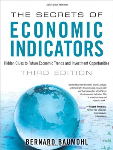 The Secrets of Economic Indicators: Hidden Clues to Future Economic Trends and Investment Opportunities 9780132932073