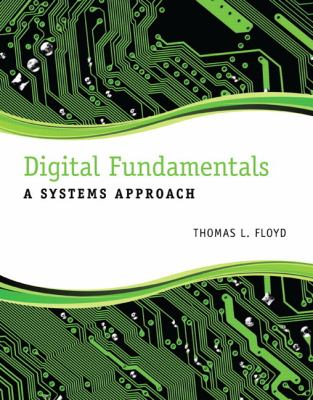 Digital Fundamentals: A Systems Approach 9780132933957