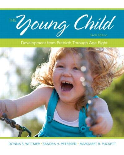 The Young Child: Development from Prebirth Through Age Eight 9780132944014