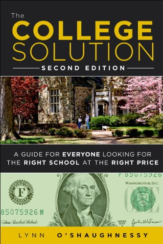 The College Solution: A Guide for Everyone Looking for the Right School at the Right Price 9780132944670