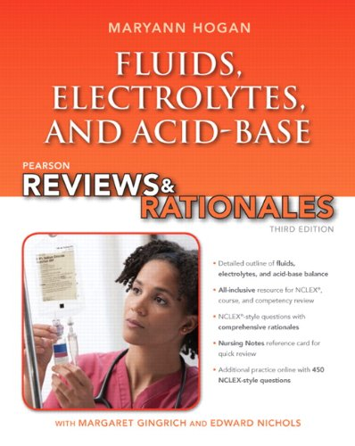 Pearson Reviews & Rationales: Fluids, Electrolytes, & Acid-Base Balance with Nursing Reviews & Rationales - 3rd Edition