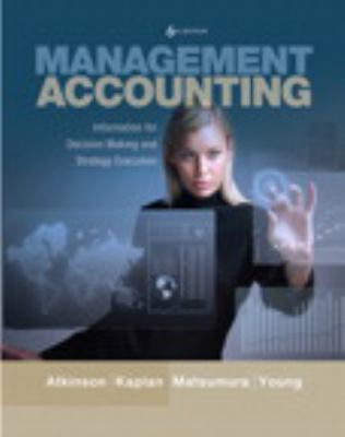 Management Accounting: Information for Decision-Making and Strategy Execution Plus New Myaccountinglab with Pearson Etext 9780132965446