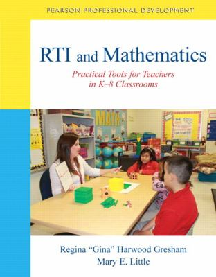 Rti and Mathematics: Practical Tools for Teachers in K-8 Classrooms 9780133007015