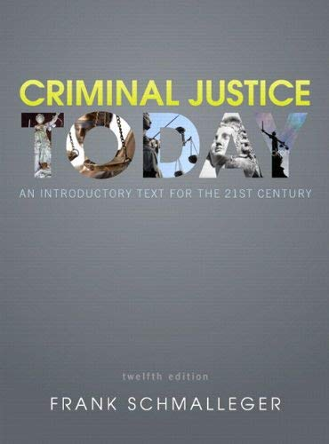Criminal Justice Today: An Introductory Text for the 21st Century Plus New Mycjlab with Pearson Etext