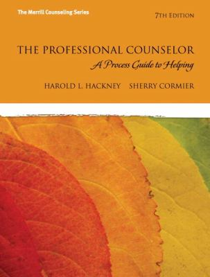 The Professional Counselor: A Process Guide to Helping Plus Mycounselinglab with Pearson Etext 9780133033243