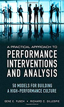 A Practical Approach to Performance Interventions and Analysis: 50 Models for Building a High-Performance Culture 9780133040500