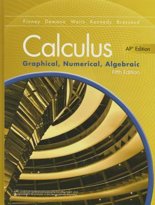 ADVANCED PLACEMENT CALCULUS 2016 GRAPHICAL NUMERICAL ALGEBRAIC FIFTH    EDITION STUDENT EDITION
