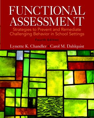 Functional Assessment: Strategies to Prevent and Remediate Challenging Behavior in School Settings, Loose-Leaf Version with Pearson eText -- Access Ca