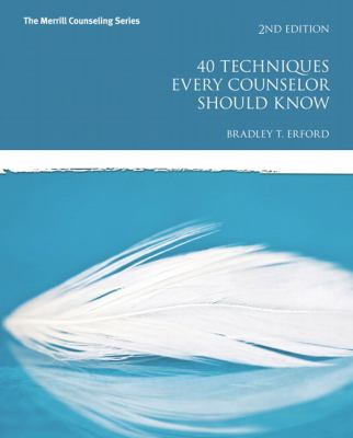 40 Techniques Every Counselor Should Know (2nd Edition)