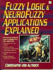 Fuzzy Logic and Neuro Fuzzy Applications Explained (Bk/Disk)