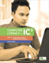 Computer Literacy for IC3: Unit 2: Using Open-Source Productivity Software 22471643