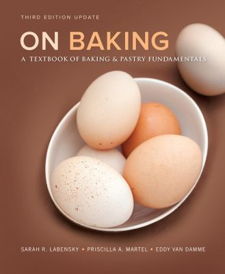 On Baking (Update): A Textbook of Baking and Pastry Fundamentals (3rd Edition)