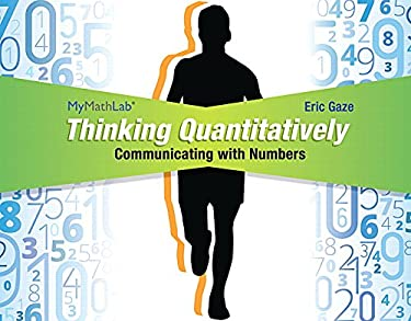 Thinking Quantitatively: Communicating with Numbers MyMathLab Access Card with Guided Worksheets -- Access Card Package