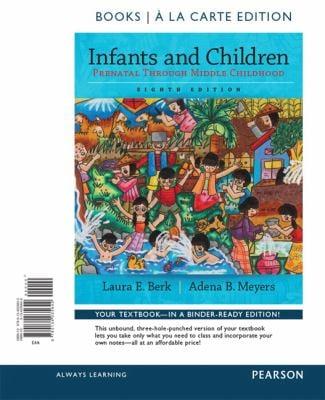 Infants and Children: Prenatal Through Middle Childhood, Books a la Carte Edition (8th Edition)