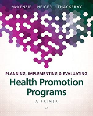 Planning, Implementing, & Evaluating Health Promotion Programs: A Primer (7th Edition) - 7th Edition