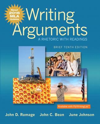Writing Arguments: A Rhetoric with Readings, Brief Edition, MLA Update Edition (10th Edition) - 10th Edition
