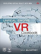Unreal Engine VR Cookbook: Developing Virtual Reality with UE4 (Game Design) 24152158
