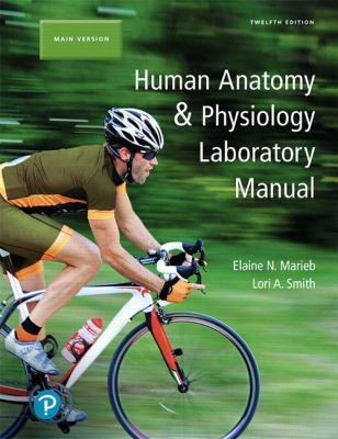 Human Anatomy & Physiology Laboratory Manual, Main Version (12th Edition) - 12th Edition