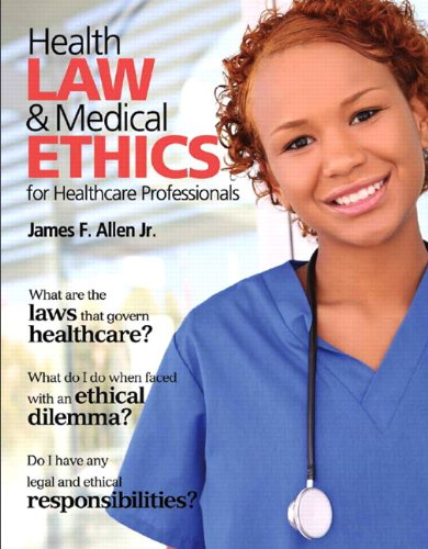 Health Law & Medical Ethics for Healthcare Professionals 9780135027998