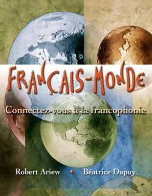 Fran?ais-Monde: Connectez-Vous ? La Francophonie 9780135031841