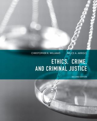 Ethics, Crime, and Criminal Justice 9780135071540