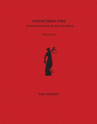 Criminal Justice Today: An Introductory Text for the 21st Century 9780135074091