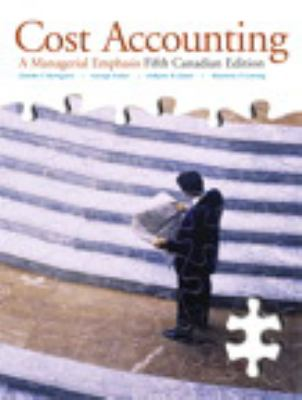 Cost Accounting : A Managerial Emphasis, Fifth Canadian Edition with MyAccountingLab