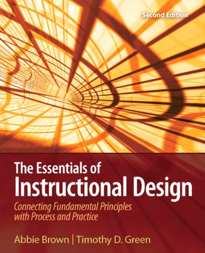 The Essentials of Instructional Design: Connecting Fundamental Principles with Process and Practice 9780135084229