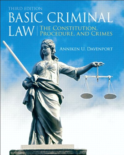 Basic Criminal Law: The Constitution, Procedure, and Crimes 9780135109465