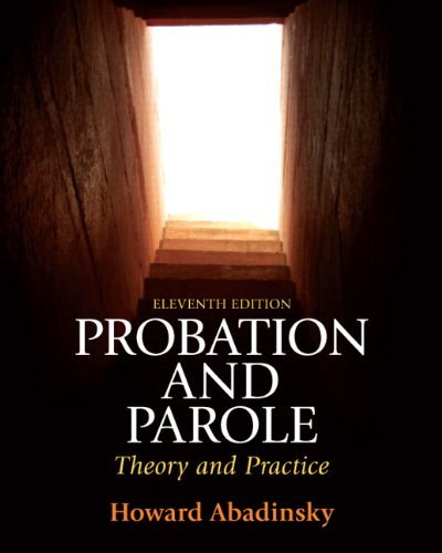 Probation and Parole: Theory and Practice
