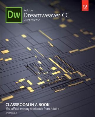 Adobe Dreamweaver CC Classroom in a Book (2019 Release)