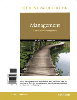 Management: A Faith-Based Perspective, Student Value Edition 9780136098799