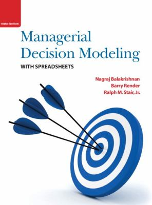 Managerial Decision Modeling with Spreadsheets 9780136115830