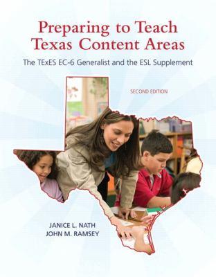 Preparing to Teach Texas Content Areas: The Texes EC-6 Generalist & the ESL Supplement 9780137040285
