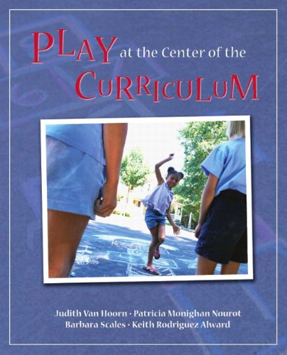 Play at the Center of the Curriculum 9780137060719