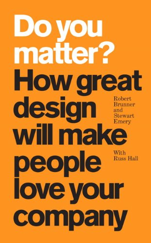 Do You Matter?: How Great Design Will Make People Love Your Company 9780137065066