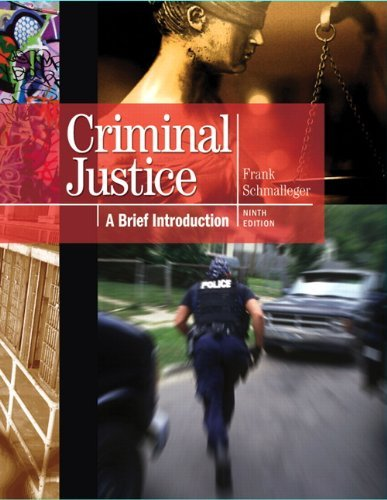 Criminal Justice: A Brief Introduction 9780137069835