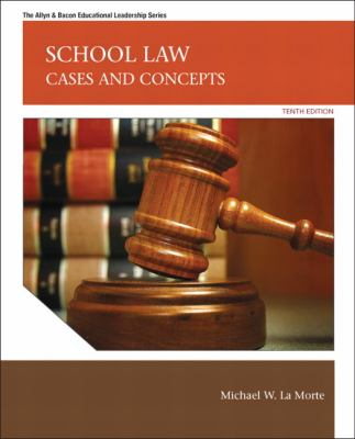 School Law: Cases and Concepts 9780137072477