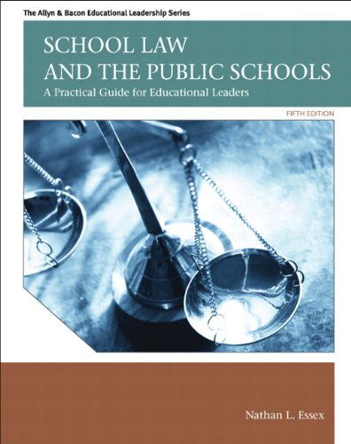 School Law and the Public Schools: A Practical Guide for Educational Leaders 9780137072750