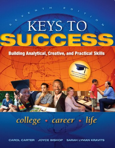 Keys to Success: Building Analytical, Creative and Practical Skills 9780137073603