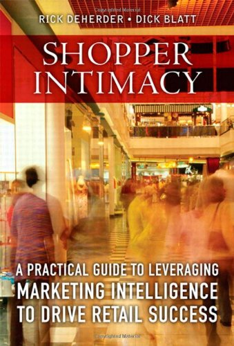 Shopper Intimacy: A Practical Guide to Leveraging Marketing Intelligence to Drive Retail Success 9780137075430