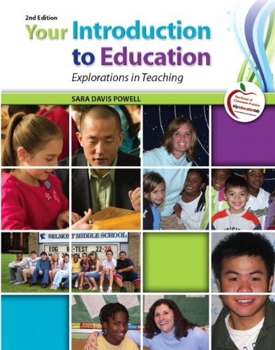 Your Introduction to Education: Explorations in Teaching 9780137083695