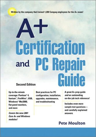 A+ Certification and PC Repair Guide 9780130652034