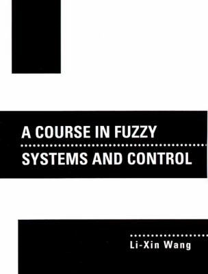 A Course in Fuzzy Systems and Control 9780135408827