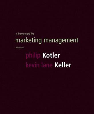 A Framework for Marketing Management 9780132303897