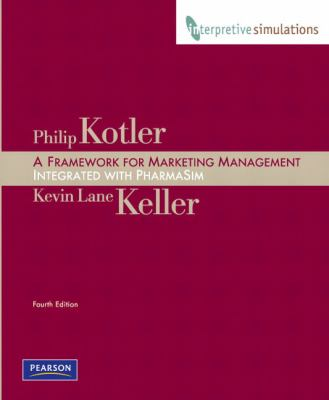 A Framework for Marketing Management: Integrated with PharmaSim - 4th Edition