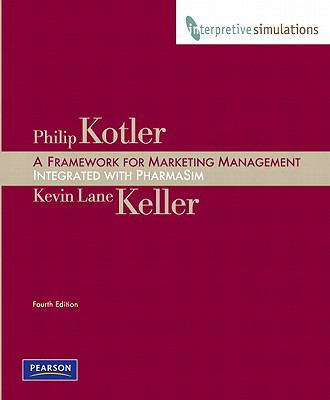 A Framework for Marketing Management: Integrated with PharmaSim [With Access Code] 9780138151690