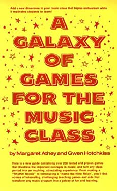 A Galaxy of Games for the Music Class 9780133460643